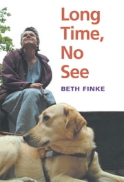 Long Time, No See ebook by Beth Finke