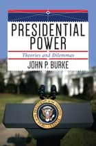 Presidential Power ebook by John P. Burke
