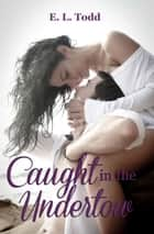 Caught in the Undertow (Hawaiian Crush #6) ebook by E. L. Todd