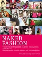Naked Fashion - The New Sustainable Fashion Revolution ebook by Safia Minney, Lucy Siegle, Livia Firth