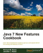 Java 7 New Features Cookbook ebook by Richard M. Reese