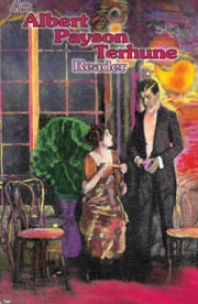 An Albert Payson Terhune Reader ebook by Albert Payson Terhune,Rodney Schroeter