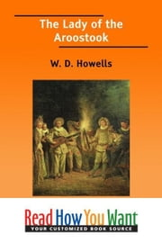 The Lady Of The Aroostook ebook by Howells W. D.