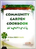 Community Garden Cookbook ebook by Shenanchie O'Toole