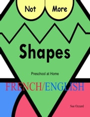 Preschool at Home: French/English - Not More Shapes