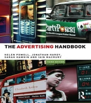The Advertising Handbook ebook by Helen Powell,Jonathan Hardy,Sarah Hawkin,Iain MacRury