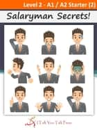 Salaryman Secrets! ebook by I Talk You Talk Press