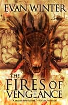 The Fires of Vengeance - The Burning, Book Two ebook by