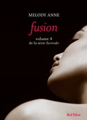 Fusion Surrender volume 4 ebook by Melody Anne
