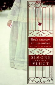 Rode sneeuw in december ebook by Simone van der Vlugt