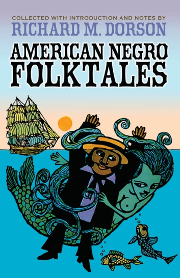 American Negro Folktales ebook by Richard M. Dorson
