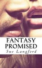 Fantasy Promised ebook by Sue Langford