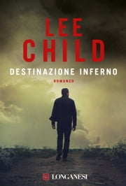 Destinazione inferno - Serie di Jack Reacher ebook by Lee Child