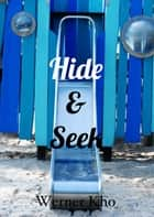 Hide & Seek ebook by Werner Kho