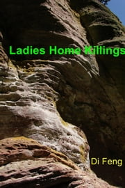 Ladies Home Killings ebook by Di Feng