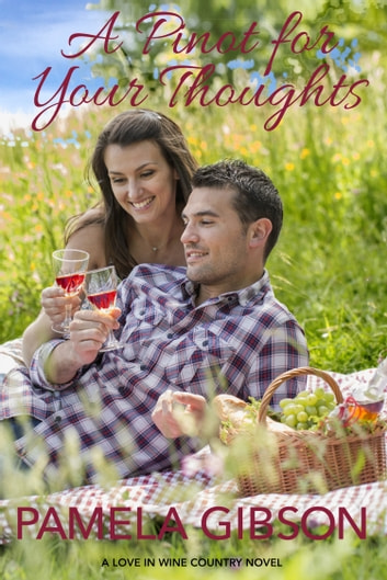 A Pinot for Your Thoughts ebook by Pamela Gibson