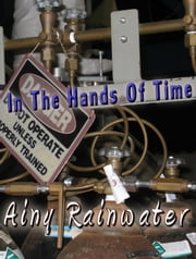 In The Hands Of Time ebook by Ainy Rainwater