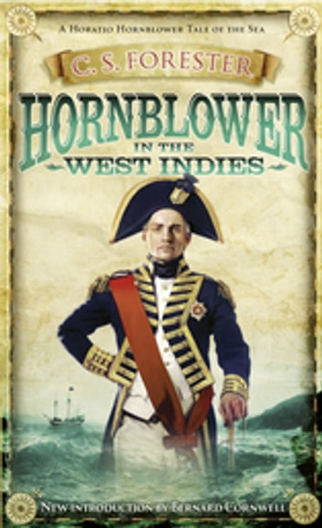 Hornblower in the West Indies ebook by C S Forester