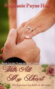 With All My Heart (Revised Edition) ebook by Stephanie Payne Hurt