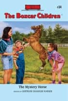 The Mystery Horse ebook by Gertrude Chandler Warner