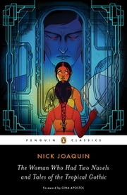 The Woman Who Had Two Navels and Tales of the Tropical Gothic ebook by Nick Joaquin, Gina Apostol, Vicente L. Rafael
