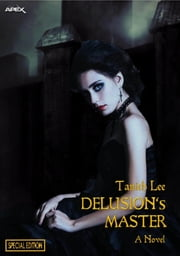 DELUSION'S MASTER (Special Edition) ebook by Tanith Lee