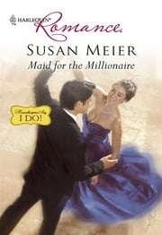 Maid for the Millionaire ebook by Susan Meier