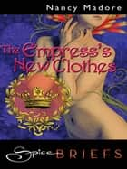 The Empress's New Clothes ebook by Nancy Madore