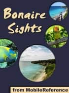 Bonaire Sights (Mobi Sights) ebook by MobileReference