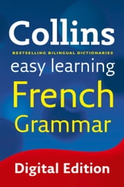 Easy Learning French Grammar (Collins Easy Learning French) ebook by Collins