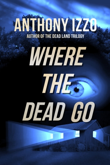 Where the Dead Go ebook by Anthony Izzo
