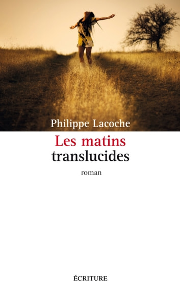 Les matins translucides ebook by Philippe Lacoche