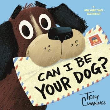 Can I Be Your Dog? ebook by Troy Cummings