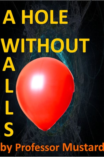 A Hole Without Walls ebook by Professor Mustard