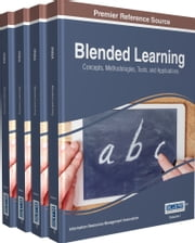 Blended Learning - Concepts, Methodologies, Tools, and Applications ebook by Information Resources Management Association