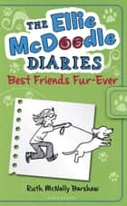 The Ellie McDoodle Diaries: Best Friends Fur-Ever ebook by Ruth McNally Barshaw