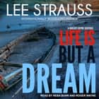 Life is But a Dream - A Marlow and Sage Mystery audiobook by Lee Strauss