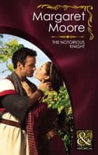 The Notorious Knight (Mills & Boon Superhistorical) ebook by Margaret Moore