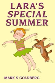 Lara's Special Summer ebook by Mark Goldberg