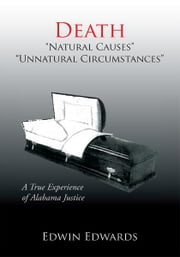 Death ''Natural Causes'' ''Unnatural Circumstances'' ebook by Kobo.Web.Store.Products.Fields.ContributorFieldViewModel