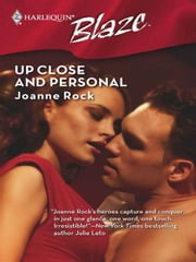 Up Close and Personal ebook by Joanne Rock