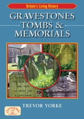 Gravestones, Tombs & Memorials ebook by Yorke, Trevor
