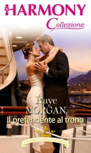 Il pretendente al trono ebook by Raye Morgan