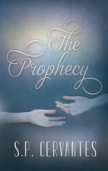 The Prophecy ebook by S.P. Cervantes