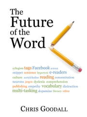 The Future of the Word ebook by Chris Goodall