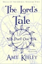 The Lord's Tale - Part One ebook by Amy Keeley