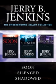 The Underground Zealot Collection - The Beginning of the End ebook by Jerry B. Jenkins