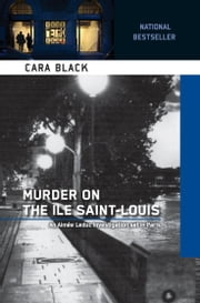 Murder on the Ile Saint-Louis - An Aimee Leduc Investigation ebook by Cara Black