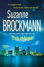 Dark of Night: Troubleshooters 14 - Troubleshooters 14 ebook by Suzanne Brockmann
