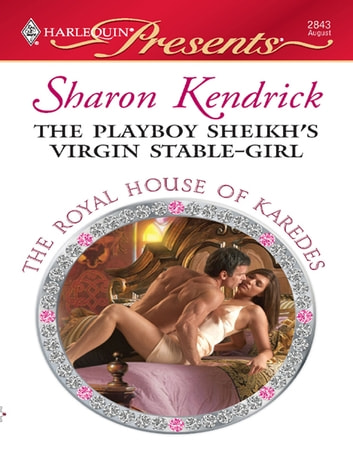 The Playboy Sheikh's Virgin Stable-Girl - An Emotional and Sensual Romance ekitaplar by Sharon Kendrick